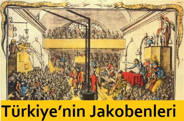 Jakoben: Türkiye'nin Jakobenleri